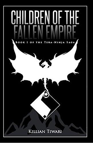 Children of the Fallen Empire: Book I of the Tera-Ninja Saga