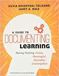 A Guide to Documenting Learning: Making Thinking Visible ...
