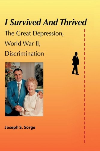 I Survived and Thrived: The Great Depression, Discrimination, WWII