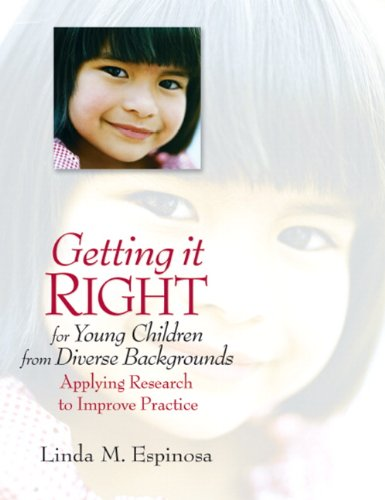 Getting it RIGHT for Young Children from Diverse Backgrounds: Applying Research to Improve Practice
