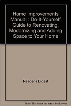 Home improvements manual do it yourself guide to renovating home improvements manual do it yourself guide to renovating modernizing and adding space to your home solutioingenieria Gallery