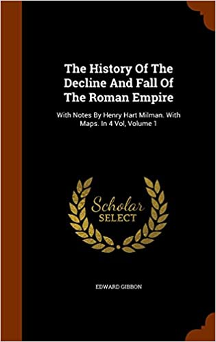 The History Of The Decline And Fall Of The Roman Empire: