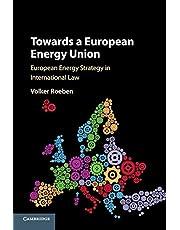 Towards a European Energy Union: European Energy Strategy in International Law
