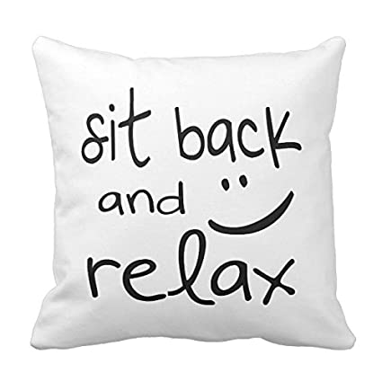 Relax X Due.Uoopoo Sit Back And Relax Funny Throw Pillow Case Square