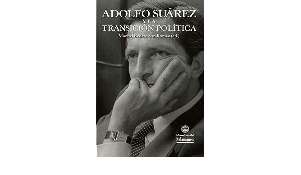 ADOLFO SU�REZ Y LA TRANSICI�N POL�TICA: Manuel Redero ...