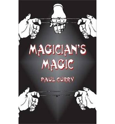[(Magician's Magic)] [Author: Paul Curry] published on (November, 2003) por Paul Curry