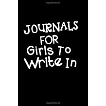 Journals For Girls To Write In: Blank Journal Notebook To Write In