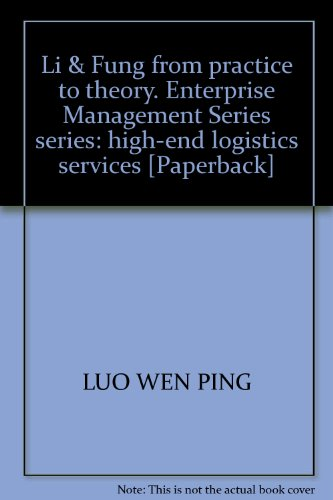 li-fung-from-practice-to-theory-enterprise-management-series-series-high-end-logistics-services-pape