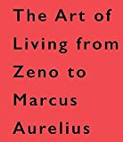 Lives of the Stoics: The Art of Living from Zeno to