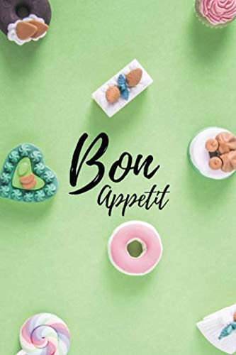BON APPETIT: Recipe Journal: Put All Your Favorite Recipes In One Food Journal by Lizzy Smith