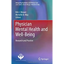 Physician Mental Health and Well-Being: Research and Practice