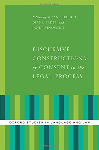 Discursive Constructions of Consent in the Legal Process (Oxford Studies in Language and Law) by Oxford University Press