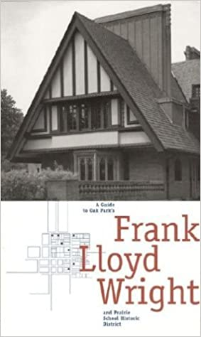 Book A Guide to Oak Park's Frank Lloyd Wright and Prairie School Historic District by Oak Park Historic Preservation Committee (2000-09-01)
