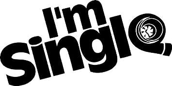 "/""I/'m Single/"" turbo decal sticker die cut"