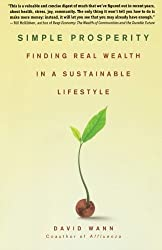 Simple Prosperity: Finding Real Wealth in a Sustainable Lifestyle by David Wann (2007-12-26)