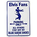 Elvis Fans Parking Only - All Others Stay Off Of My Blue Suede Shoes