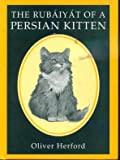 Rubaiyat of a Persian Kitten, Oliver Herford and Random House Value Publishing Staff, 0517093057