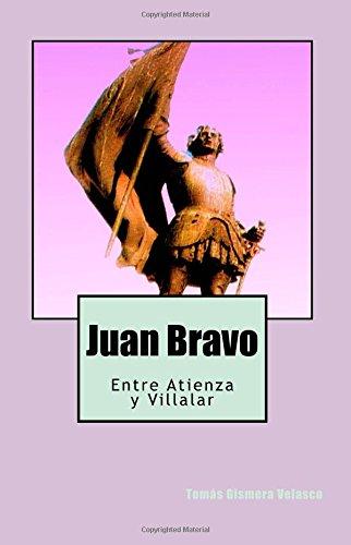 Juan Bravo: Entre Atienza y Villalar (Spanish Edition) [Tomas Gismera Velasco] (Tapa Blanda)