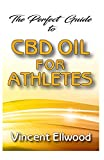 The Perfect Guide To CBD Oil for Athletes: All you