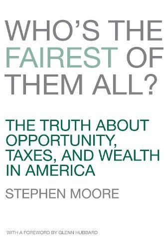 Who's the Fairest of Them All? The Facts in fact about Opportunity, Taxes, and Wealth in America