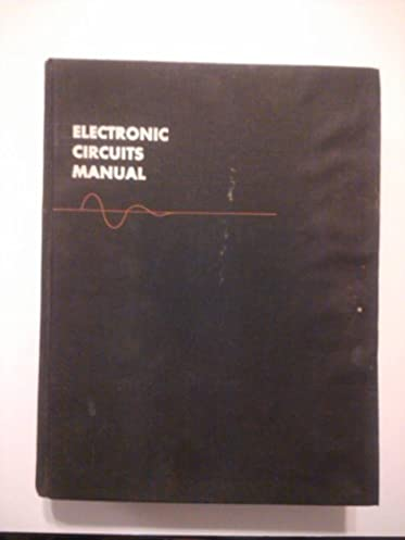 electronic circuits manual; over 3, 100 modern electronic circuitsfollow the author