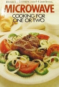 Better Homes and Gardens Microwave Cooking for One or Two (Better Homes & Gardens)