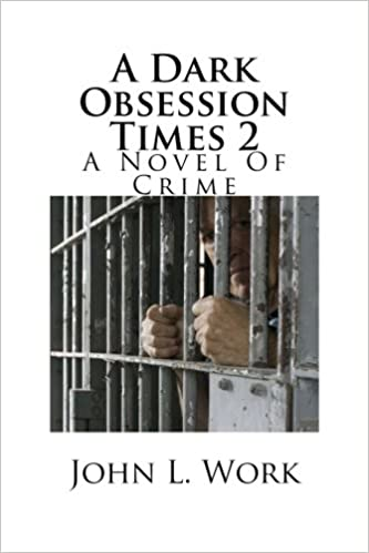 A Dark Obsession Times 2: A Novel Of Crime