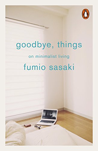 Download for free Goodbye, Things: On Minimalist Living