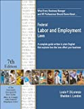 What Every Business Manager and HR Professional Should Know about ... Federal Labor and Employment Laws, 7th Edition, Louis P. DiLorenzo and Sheldon I. London, 0977729737