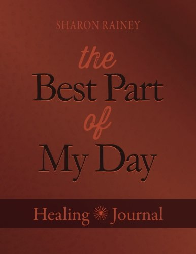 The Best Part of My Day: A Healing Journal for Chronically Ill Patients (Best Homeopathic Medicine For Syphilis)