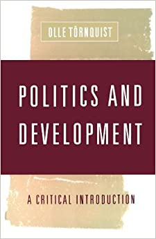 Book Politics and Development: A Critical Introduction by Olle Tornquist (1999-02-23)