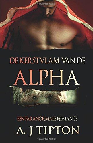 De Kerstvlam van de Alpha (Dutch Edition) pdf