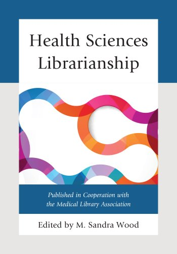 Download Health Sciences Librarianship (Medical Library Association Books Series) Pdf