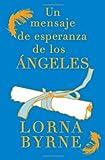 Un Mensaje de Esperanza de Los Ángeles, Lorna Byrne, 1476700427