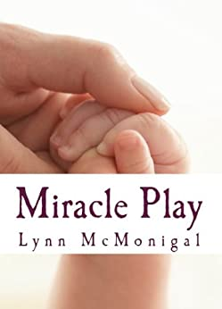 Miracle Play by [McMonigal, Lynn]