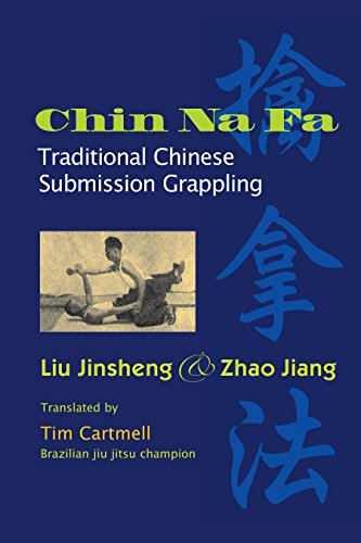 Chin Na Fa: Traditional Chinese Submission Grappling Techniques