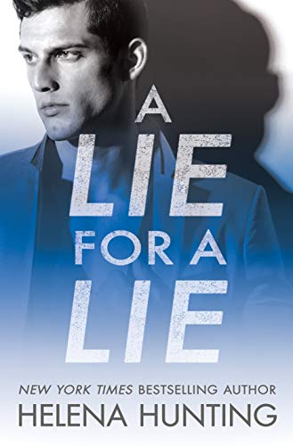 A Lie for a Lie (All In Book 1) by [Hunting, Helena]