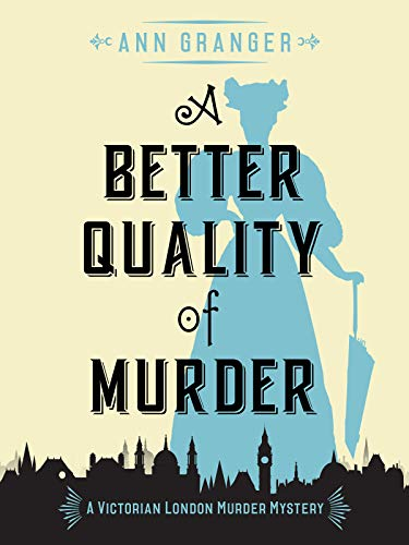 A Better Quality of Murder: A gripping Victorian crime mystery (Inspector Ben Ross Mysteries Book 3) by [Granger, Ann]
