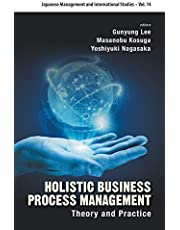 Holistic Business Process Management: Theory And Pratice (Volume 14)