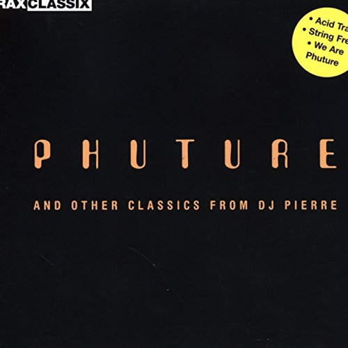 Phuture And Other Classics Fro...