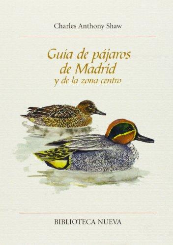 Descargar Libro Guía De Pájaros De Madrid Y De La Zona Centro Charles Anthony Shaw