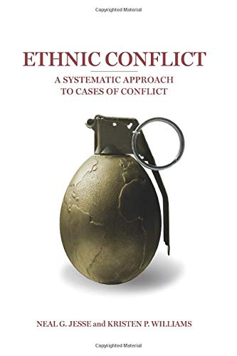 Ethnic Conflict: A Systematic Approach to Cases of Conflict (Approaches To The Study Of Comparative Politics)