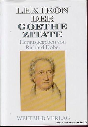 Lexikon Der Goethe Zitate Richard Ed Dobel 9783893504824