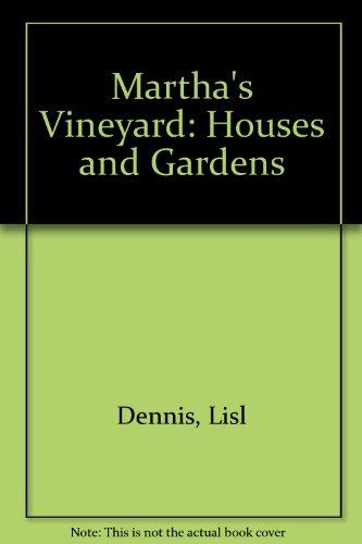 Martha's Vineyard : houses and gardens