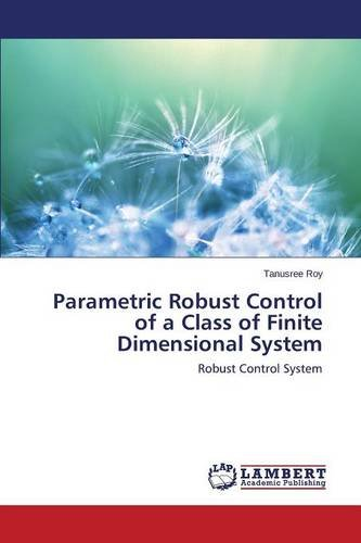 Parametric Robust Control of a Class of Finite Dimensional System PDF
