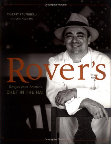 Rover's: Recipes from Seattle's Chef in the Hat -