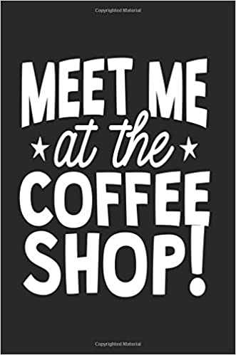 meet me at the coffee shop journals quotes es
