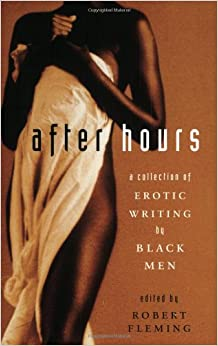 After Hours: A Collection of Erotic Writing by Black Men