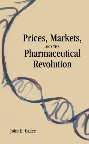 Prices, Markets and the Pharmaceutical Revolution