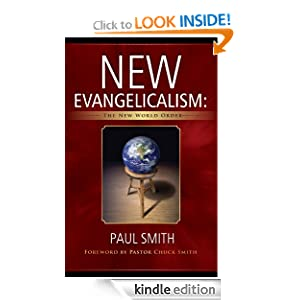 New Evangelicalism: The New World Order Paul Smith